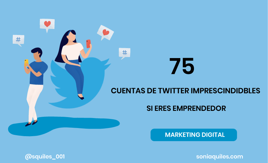 75 cuentas de Twitter sobre Marketing Digital imprescindibles si eres emprendedor